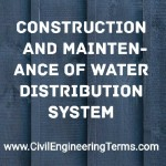 Construction and maintenance of water distribution system